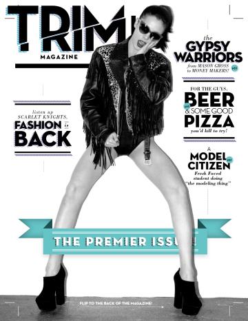 The premier issue of Trim Magazine.